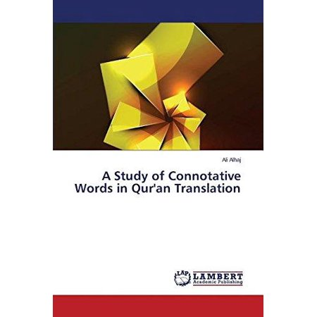 A Study of Connotative Words in Qur'an Translation - image 1 of 1