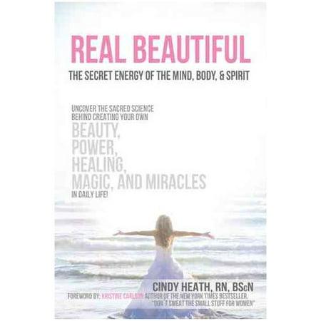 Belle réelle de l'énergie secrète de l'esprit du corps et esprit- Dévoiler la science sacrée derrière la création de votr