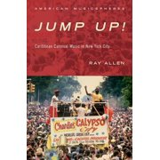 Jump Up! : Caribbean Carnival Music in New York