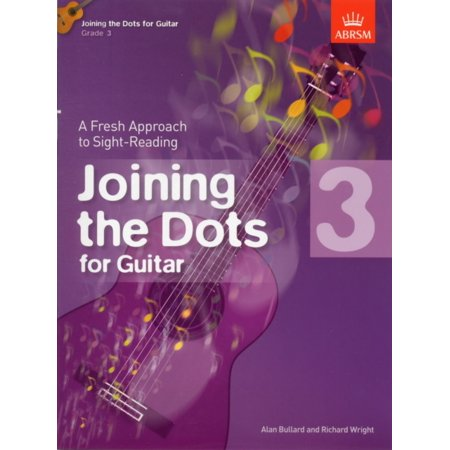 - Joining the Dots for Guitar, Grade 3 : A Fresh Approach to Sight-Reading