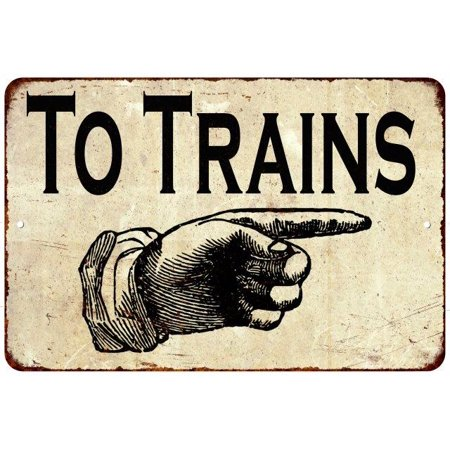 To Trains Hand Pointing Right Rustic Distressed Décor 8x12 Metal Sign 8124070