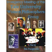 Emergency Meeting of the Yale University Women Philosophers Group - eBook