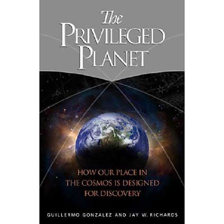 The Privileged Planet  How Our Place In The Cosmos Is Designed For Discovery