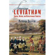 American Leviathan : Empire, Nation, and Revolutionary Frontier