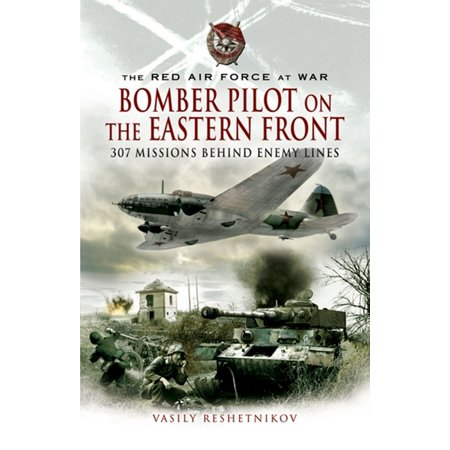 Bomber Pilot on the Eastern Front - -