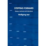 Stepping Forward : Essays, Lectures and Interviews