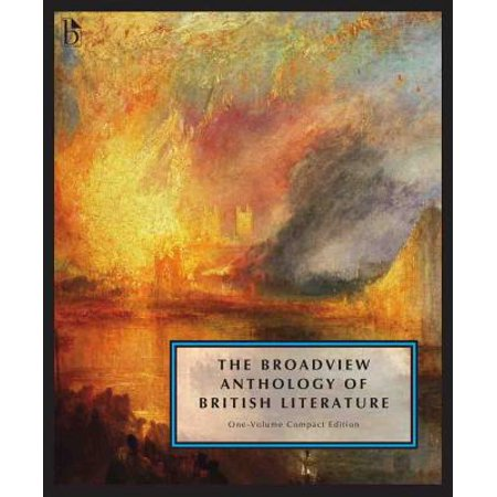 The Broadview Anthology of British Literature: One-Volume Compact Edition : The Medieval Period Through the Twenty First