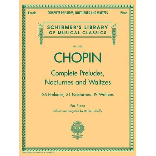 Complete Preludes, Nocturnes and Waltzes: 26 Preludes, 21 Nocturnes, 19 Waltzes for Piano
