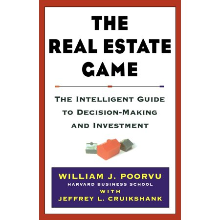 The Real Estate Game : The Intelligent Guide To Decisionmaking And (Capital Gains Tax On Real Estate Investment Property)