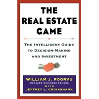 The Real Estate Game : The Intelligent Guide To Decisionmaking And Investment