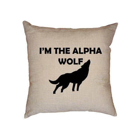 I'm The Alpha Wolf - Wolf Howling at Moon Graphic Decorative Linen Throw Cushion Pillow Case with - Alpha Throw