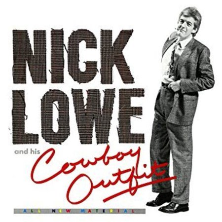 Rock And Roll Outfits (Nick Lowe And His Cowboy Outfit)