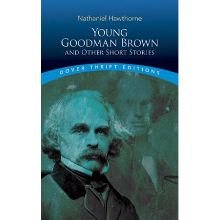 Young Goodman Brown and Other Short Stories (In Young Goodman Brown As Goodman Brown Walks)