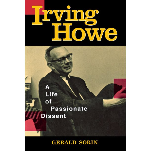 Irving Howe : A Life of Passionate Dissent