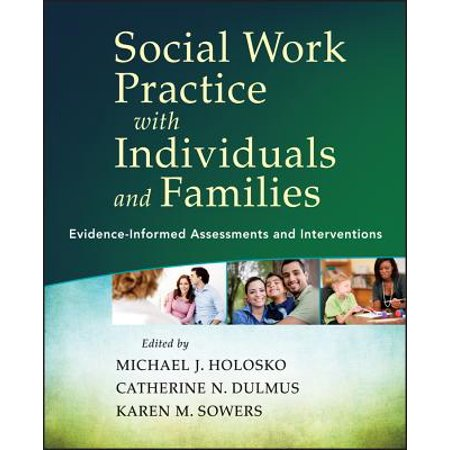 Social Work Practice with Individuals and Families : Evidence-Informed Assessments and (Social Work Practice With Individuals And Families Syllabus)