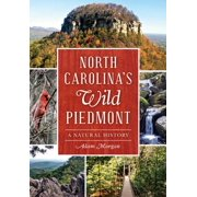 North Carolina's Wild Piedmont: A Natural History (Paperback)