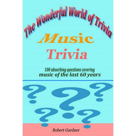 The Wonderful World of Trivia: Music Trivia - eBook (Wonderful World Of Disney Trivia)
