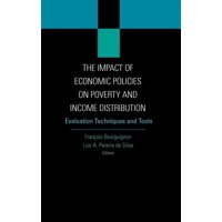The Impact of Economic Policies on Poverty and Income Distribution : Evaluation Techniques and Tools