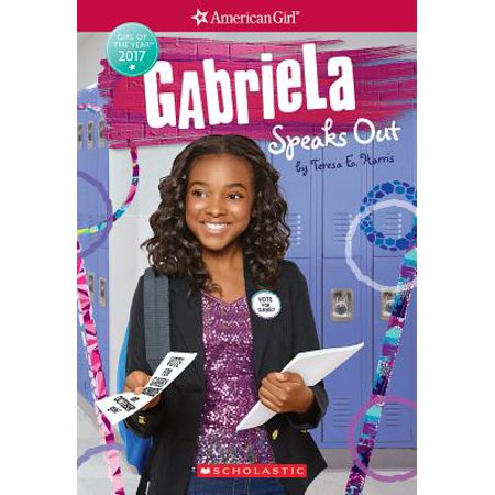 Gabriela Speaks Out (American Girl: Girl of the Year 2017, Book