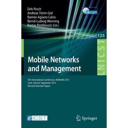 Lecture Notes of the Institute for Computer Sciences, Social: Mobile Networks and Management: 5th International Conference, Monami 2013, Cork, Ireland, September 23-25, 2013, Revised Selected Papers