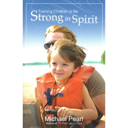 Training Children to Be Strong in Spirit ()