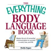The Everything Body Language Book : Decipher signals, see the signs and read people's emotions—without a word!
