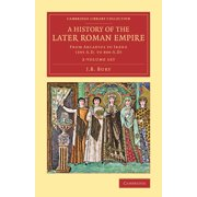 Cambridge Library Collection - Classics: A History of the Later Roman Empire - 2 Volume Set (Paperback)