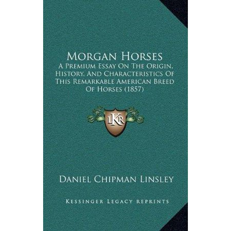 Morgan Horses: A Premium Essay on the Origin, History, and Characteristics of This Remarkable American Breed of Horses (1857) - image 1 of 1