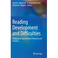 Reading Development and Difficulties: Bridging the Gap Between Research and Practice (Hardcover)