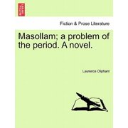 Masollam; A Problem of the Period. a Novel.