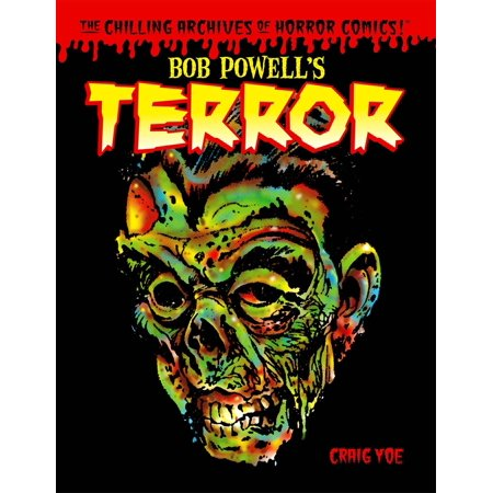 Bob Powell's Terror: The Chilling Archives of Horror Comics Volume - Halloween 30 Years Of Terror Comic Book
