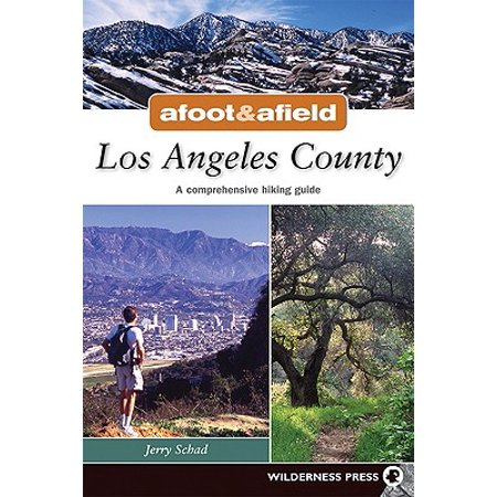 Afoot and Afield: Los Angeles : A Comprehensive Hiking