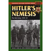Hitler's Nemesis : The Red Army, 1930-45
