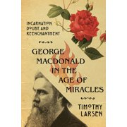 George MacDonald in the Age of Miracles - eBook