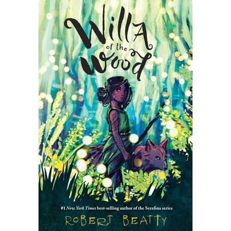 Willa of the Wood : Willa of the Wood, Book 1 Robert Woods Artist