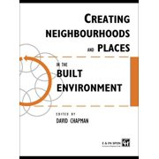 Creating Neighbourhoods and Places in the Built Environment - eBook