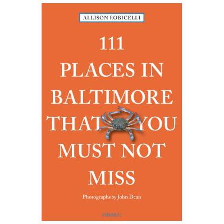 111 Places in Baltimore That You Must Not (Baltimore Md Map)