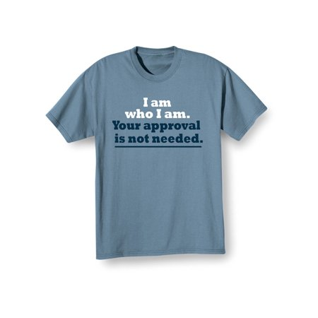 WHAT ON EARTH Unisex Adult Your Approval Is Not Needed Shirt - Blue T-Shirt ()
