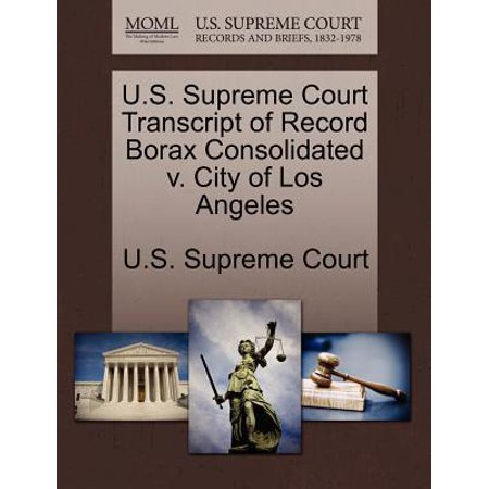 Party City In Los Angeles (U.S. Supreme Court Transcript of Record Borax Consolidated V. City of Los)
