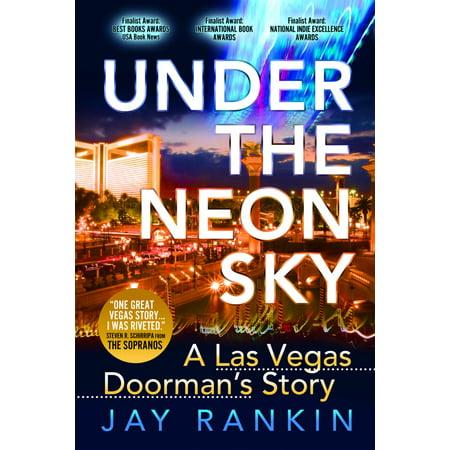 Under The Neon Sky...A Las Vegas Doorman's Story -