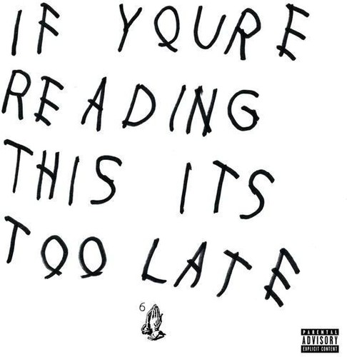 Drake - If You're Reading This It's Too Late (Explicit) (CD)