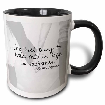 3dRose The best thing to hold onto in life is each other, quote - Two Tone Black Mug,