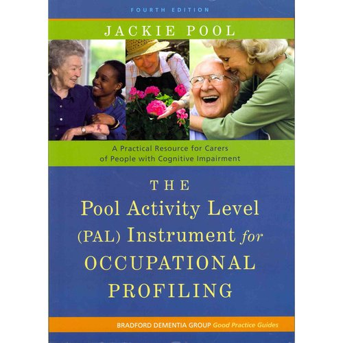 The Pool Activity Level (PAL) Instrument for Occupational Profiling: A Practical Resouce for Carers of People With Cognitive Impairment