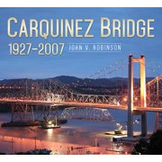 Carquinez Bridge : 1927-2007