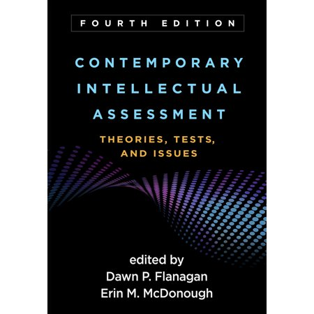 Contemporary Intellectual Assessment, Fourth Edition : Theories, Tests, and (Curriculum Development Theory Into Practice 4th Edition)