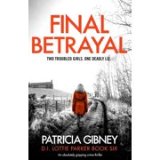 Detective Lottie Parker: Final Betrayal: An absolutely gripping crime thriller (Paperback)