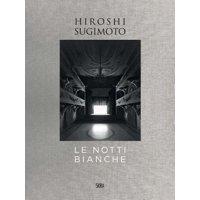 Hiroshi Sugimoto: Le Notti Bianche (Hardcover)
