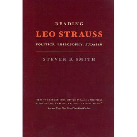 Reading Leo Strauss : Politics, Philosophy,