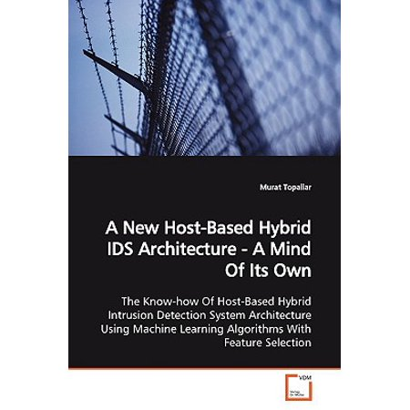 A New Host-Based Hybrid Ids Architecture - A Mind of Its (Network Based Ids Vs Host Based Ids)