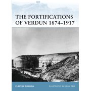 The Fortifications of Verdun 1874–1917